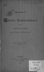 Dell' Istituto di diritto internazionale e della sessione di esso: tenutasi in Bruxelles nel settembre del 1879