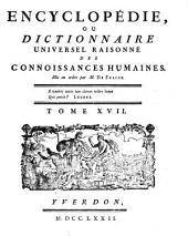 Encyclopedie ou dictionnaire universel raisonne des connoissances humaines mis en ordre par M. De Felice: Volume17