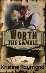 Worth The Gamble Historical Western Romance  Book PDF