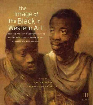 The Image of the Black in Western Art  From the  Age of Discovery  to the Age of Abolition   artists of the Renaissance and Baroque PDF