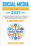 Social Media Marketing Mastery 2021