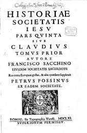 Historia Societatis Iesu: Pars Qvinta Sive Clavdivs : Tomvs Prior, Volume 5, Issue 1