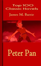 Peter Pan: Top 100 Classic Novels