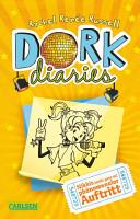 DORK Diaries 3  DORK Diaries   Nikkis  nicht ganz so  ph  nomenaler Auftritt PDF