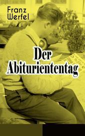 Der Abituriententag (Vollständige Ausgabe): Psychothriller - Die Geschichte einer Jugendschuld