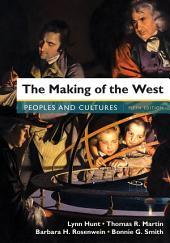 Loose-Leaf Version for The Making of the West, Combined Volume: Peoples and Cultures, Edition 5