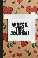 Wreck This Journal for Girls   Create  Color  Tear and Destroy   Perfect Book for Girl Or Kids   Stress Relief for Teens