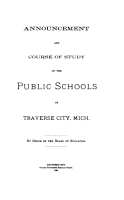 Announcement and Course of Study of the Public Schools of Traverse City  Mich PDF