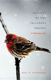 Seasons of the Tallgrass Prairie: A Nebraska Year