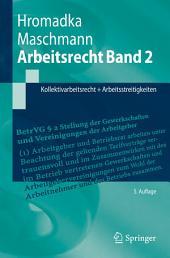 Arbeitsrecht Band 2: Kollektivarbeitsrecht + Arbeitsstreitigkeiten, Ausgabe 5