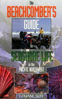 The Beachcomber's Guide to Seashore Life in the Pacific Northwest