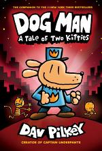 Dog Man: A Tale of Two Kitties: A Graphic Novel (Dog Man #3): From the Creator of Captain Underpants