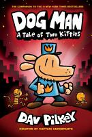 Dog Man  A Tale of Two Kitties  From the Creator of Captain Underpants  Dog Man  3  PDF