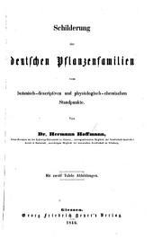 Schilderung der deutschen Pflanzenfamilien vom botanisch-descriptiven und physiologisch-chemischen Standpunkte