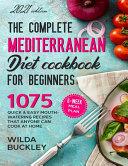 The Complete Mediterranean Diet Cookbook for Beginners
