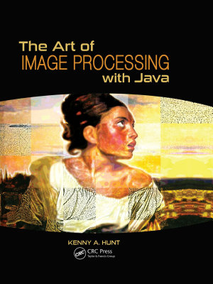 The Art of Image Processing with Java PDF