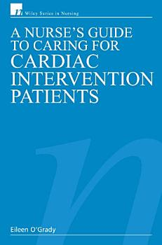 A Nurse s Guide to Caring for Cardiac Intervention Patients PDF