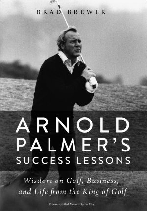 Arnold Palmer s Success Lessons