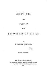 Justice: Being Part IV of The Principles of Ethics