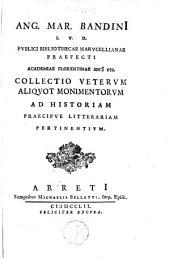 Collectio veterum aliquot monimentorum ad historiam praecipue litterariam pertinentium