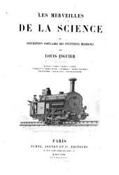 Les merveilles de la science ou description populaire des inventions modernes: Volume2