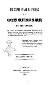 Un eclair avant la foudre, ou Le communisme et ses causes par l'Auteur du Monopole destructeur de la religion et de lois ..: Volume2