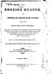 The English Reader, Or, Pieces in Prose and Verse, Selected from the Best Writers: Designed to Assist Young Persons to Read with Propriety and Effect; to Improve Their Language and Sentiments ... with a Few Preliminary Observations on the Principles of Good Reading