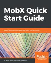 MobX Quick Start Guide: Supercharge the client state in your React apps with MobX