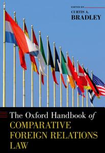 The Oxford Handbook of Comparative Foreign Relations Law PDF