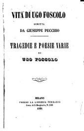 Vita di Ugo Foscolo: Pref., biogr. e note