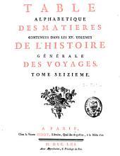 Histoire générale des voyages ou nouvelle collection de toutes les relations de voyages par mer et par terre: Volume16