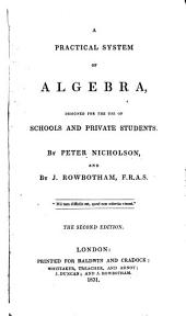 A Practical System of Algebra: Designed for the Use of Schools and Private Students