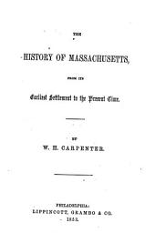 The History of Massachusetts, from Its Earliest Settlement to the Present Time