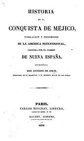 Historia de la conquista de Méjico, etc. [With maps.]