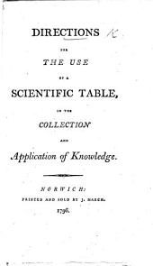 Directions for the use of a scientific table in the collection and application of knowledge
