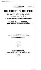 Situation du chemin de fer de St-Etienne à Lyon au commencement de 1832, et résultats probables de cette entreprise