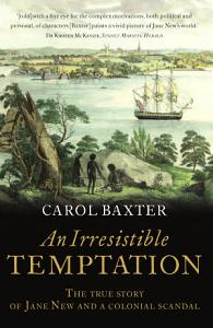An Irresistible Temptation  The true story of Jane New and a colonial scandal Book