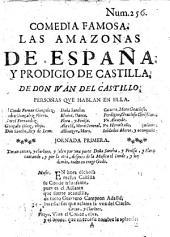 Comedia famosa. Las Amazonas de España, y prodigio de Castilla. [In verse.]