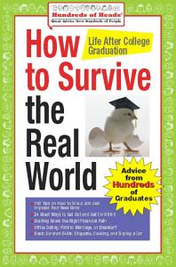 How to Survive the Real World  Life After College Graduation Book