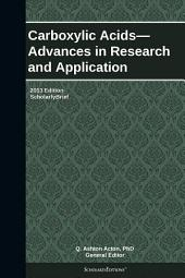 Carboxylic Acids—Advances in Research and Application: 2013 Edition: ScholarlyBrief