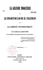 La grande moquerie, ou Le projet de loi de M. Villemain sur la liberté d'enseignement