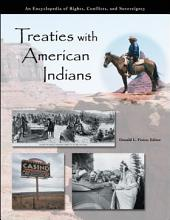 Treaties with American Indians: An Encyclopedia of Rights, Conflicts, and Sovereignty [3 volumes]: An Encyclopedia of Rights, Conflicts, and Sovereignty