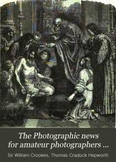 The Photographic News for Amateur Photographers ...: Volume 3