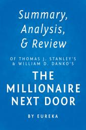 Summary, Analysis & Review of Thomas J. Stanley's & William D. Danko's The Millionaire Next Door by Instaread