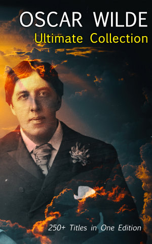 OSCAR WILDE Ultimate Collection  250  Titles in One Edition