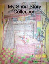 My Short Story Collection
