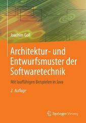Architektur- und Entwurfsmuster der Softwaretechnik: Mit lauffähigen Beispielen in Java, Ausgabe 2