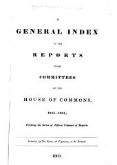 Reports from Committees of the House of Commons: Reprinted by Order of the House. 1715-1801