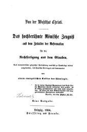 Von der Wohlthat Christi: das hochberühmte Römische Zeugniß aus dem Zeitalter der Reformation für die Rechtfertigung aus dem Glauben