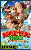 Donkey Kong Country Tropical Freeze   Guide   Walkthrough Handbook   Nintendo Switch  Illistrated   Unofficial  PDF